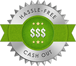 Hassle-Free Cash Out